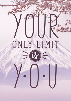 Your only limit...